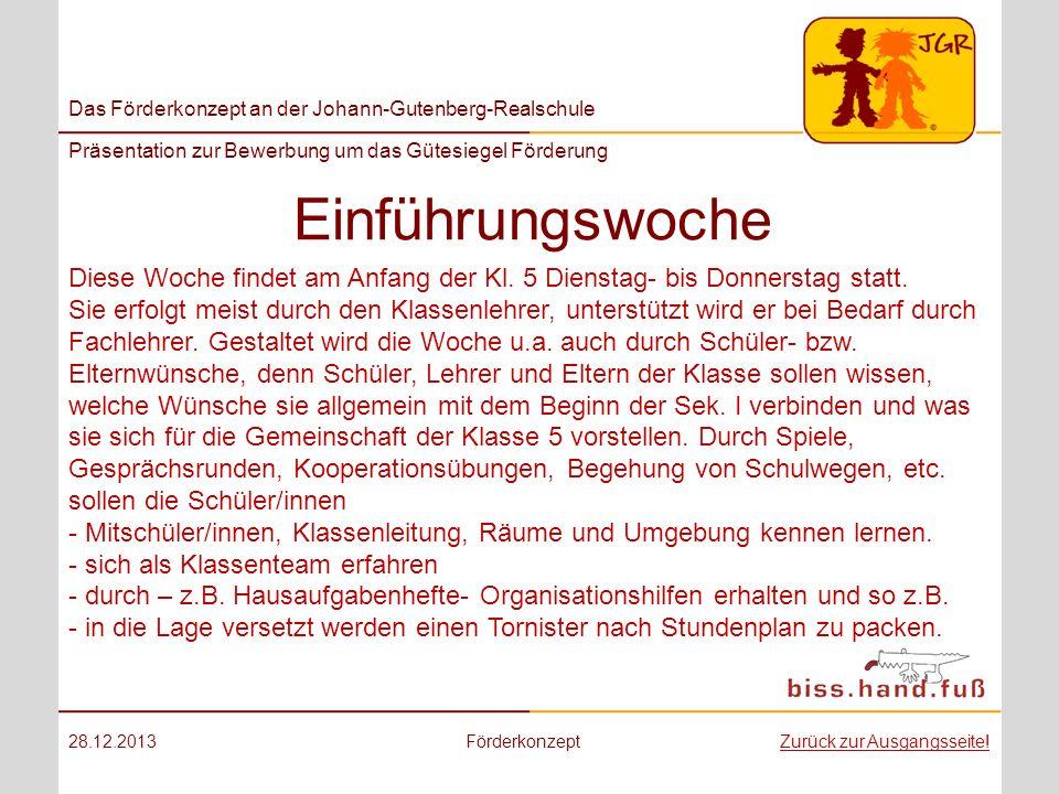 Das Förderkonzept an der Johann-Gutenberg-Realschule Präsentation zur Bewerbung um das Gütesiegel Förderung Einführungswoche 28.12.2013FörderkonzeptZu