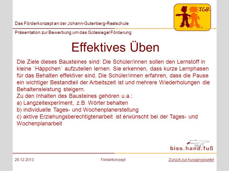 Das Förderkonzept an der Johann-Gutenberg-Realschule Präsentation zur Bewerbung um das Gütesiegel Förderung Effektives Üben 28.12.2013FörderkonzeptZur