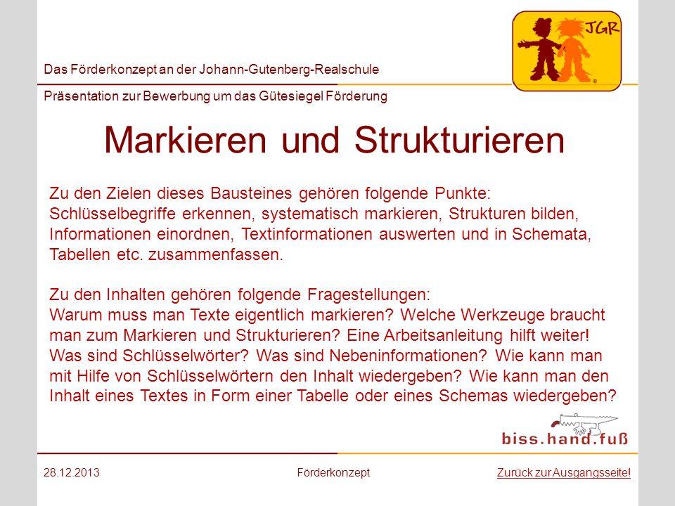 Das Förderkonzept an der Johann-Gutenberg-Realschule Präsentation zur Bewerbung um das Gütesiegel Förderung Markieren und Strukturieren 28.12.2013Förd