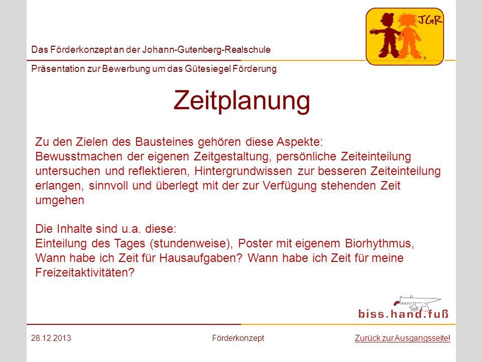 Das Förderkonzept an der Johann-Gutenberg-Realschule Präsentation zur Bewerbung um das Gütesiegel Förderung Zeitplanung 28.12.2013FörderkonzeptZurück