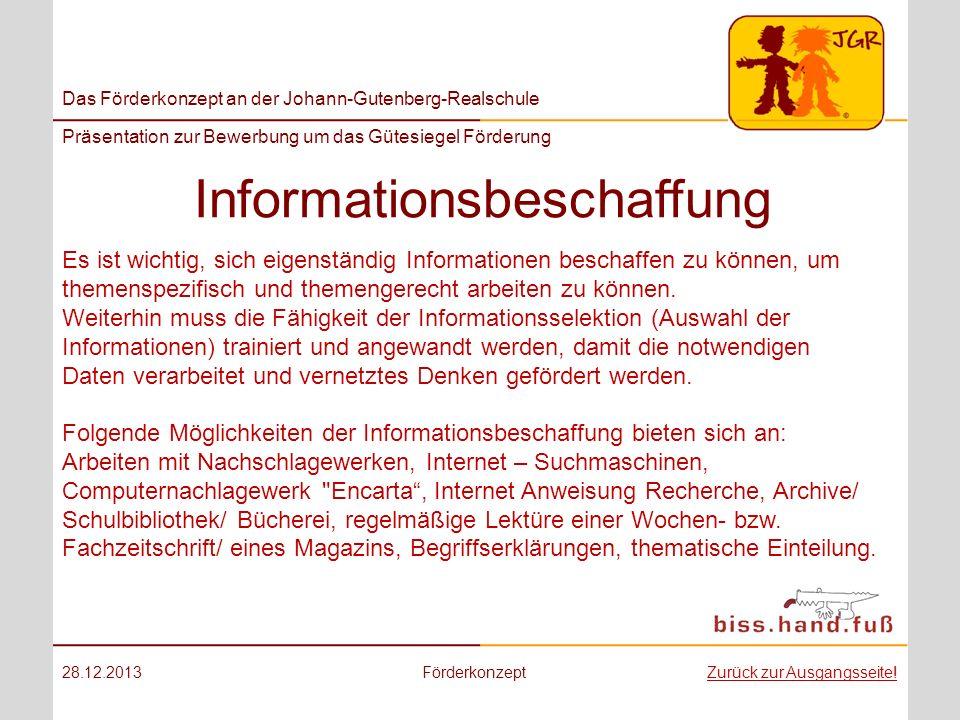 Das Förderkonzept an der Johann-Gutenberg-Realschule Präsentation zur Bewerbung um das Gütesiegel Förderung Informationsbeschaffung 28.12.2013Förderko