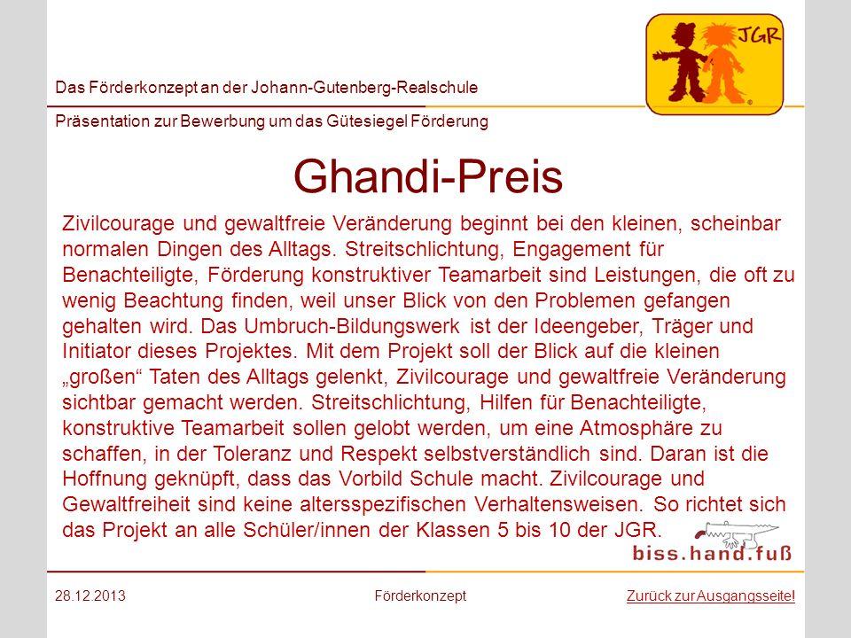 Das Förderkonzept an der Johann-Gutenberg-Realschule Präsentation zur Bewerbung um das Gütesiegel Förderung Ghandi-Preis 28.12.2013FörderkonzeptZurück