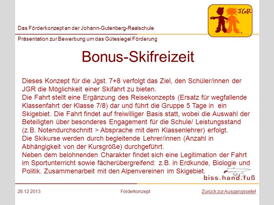 Das Förderkonzept an der Johann-Gutenberg-Realschule Präsentation zur Bewerbung um das Gütesiegel Förderung Bonus-Skifreizeit 28.12.2013FörderkonzeptZ