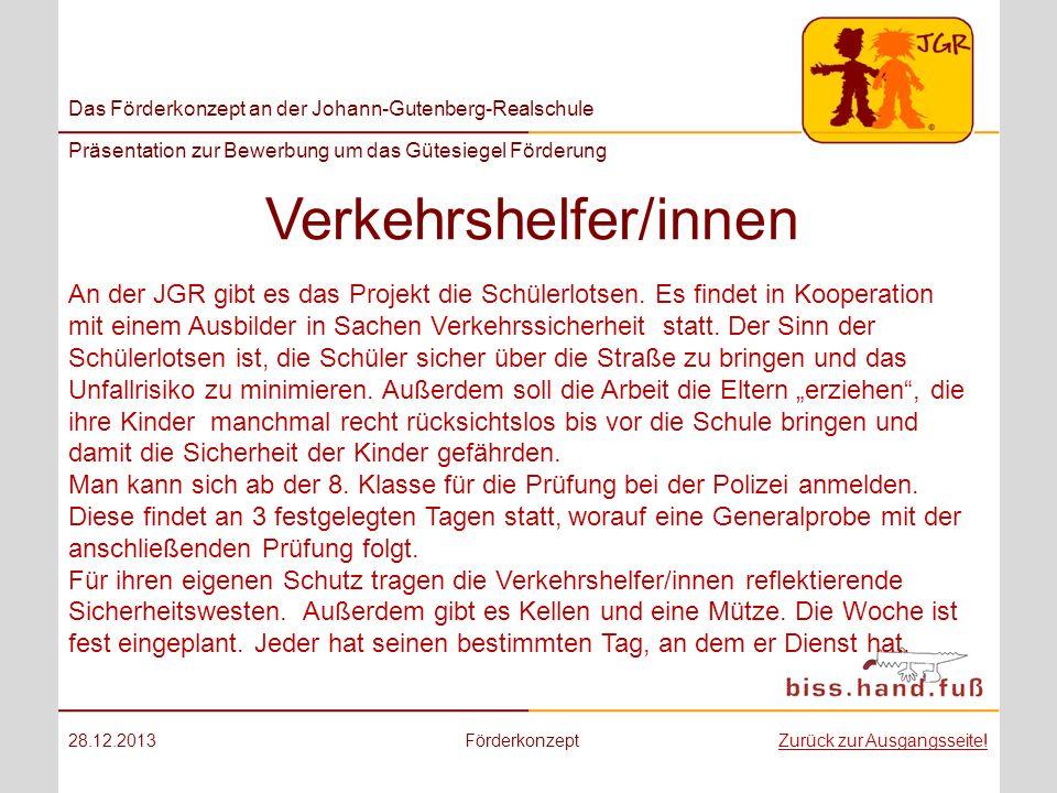 Das Förderkonzept an der Johann-Gutenberg-Realschule Präsentation zur Bewerbung um das Gütesiegel Förderung Verkehrshelfer/innen 28.12.2013Förderkonze