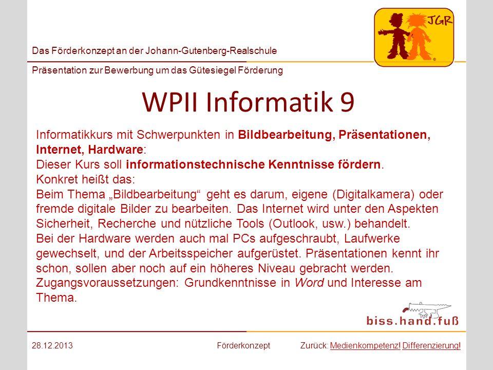 Das Förderkonzept an der Johann-Gutenberg-Realschule Präsentation zur Bewerbung um das Gütesiegel Förderung WPII Informatik 9 28.12.2013FörderkonzeptZ