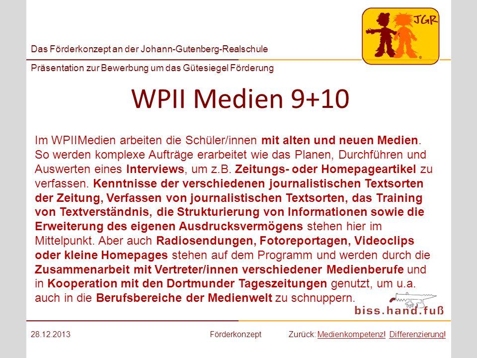 Das Förderkonzept an der Johann-Gutenberg-Realschule Präsentation zur Bewerbung um das Gütesiegel Förderung WPII Medien 9+10 28.12.2013FörderkonzeptZu