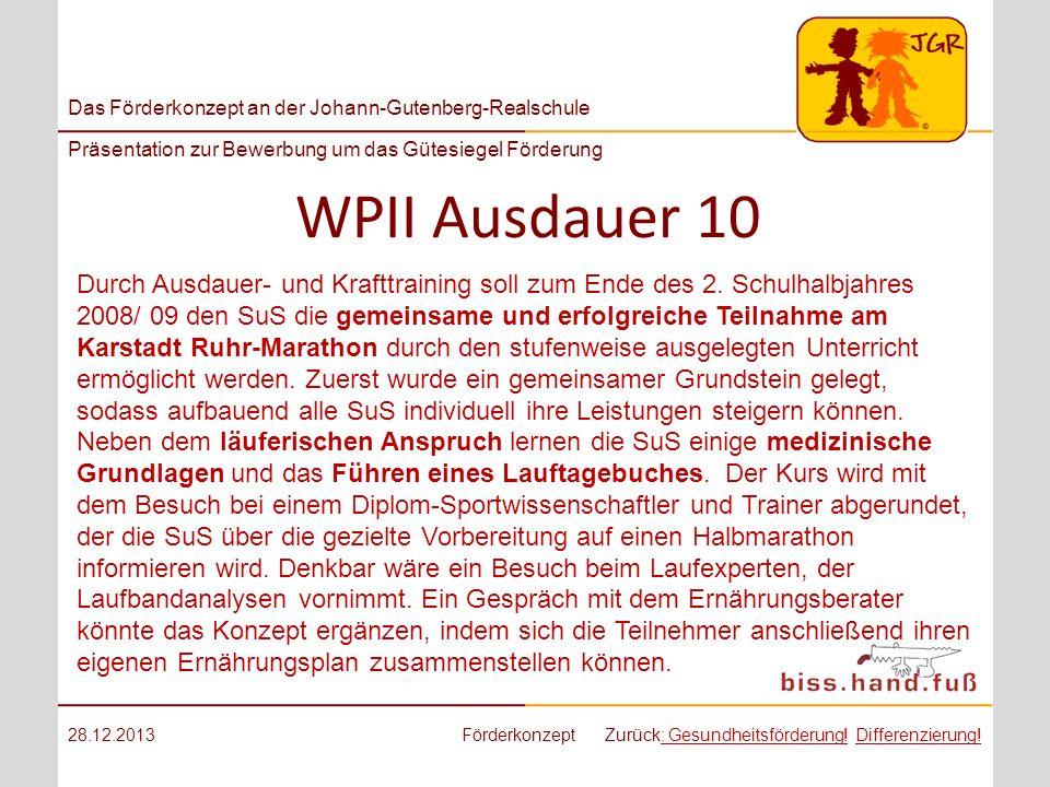 Das Förderkonzept an der Johann-Gutenberg-Realschule Präsentation zur Bewerbung um das Gütesiegel Förderung WPII Ausdauer 10 28.12.2013FörderkonzeptZu