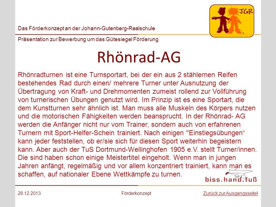 Das Förderkonzept an der Johann-Gutenberg-Realschule Präsentation zur Bewerbung um das Gütesiegel Förderung Rhönrad-AG 28.12.2013FörderkonzeptZurück z
