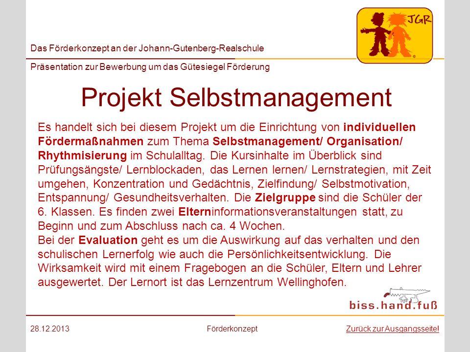 Das Förderkonzept an der Johann-Gutenberg-Realschule Präsentation zur Bewerbung um das Gütesiegel Förderung Projekt Selbstmanagement 28.12.2013Förderk