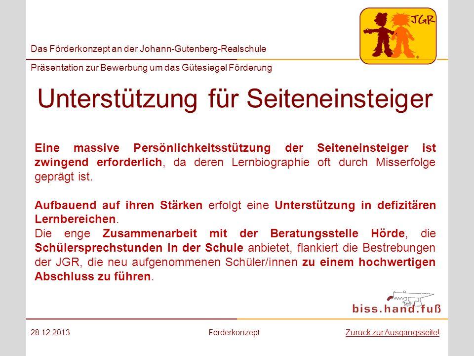 Das Förderkonzept an der Johann-Gutenberg-Realschule Präsentation zur Bewerbung um das Gütesiegel Förderung Unterstützung für Seiteneinsteiger 28.12.2