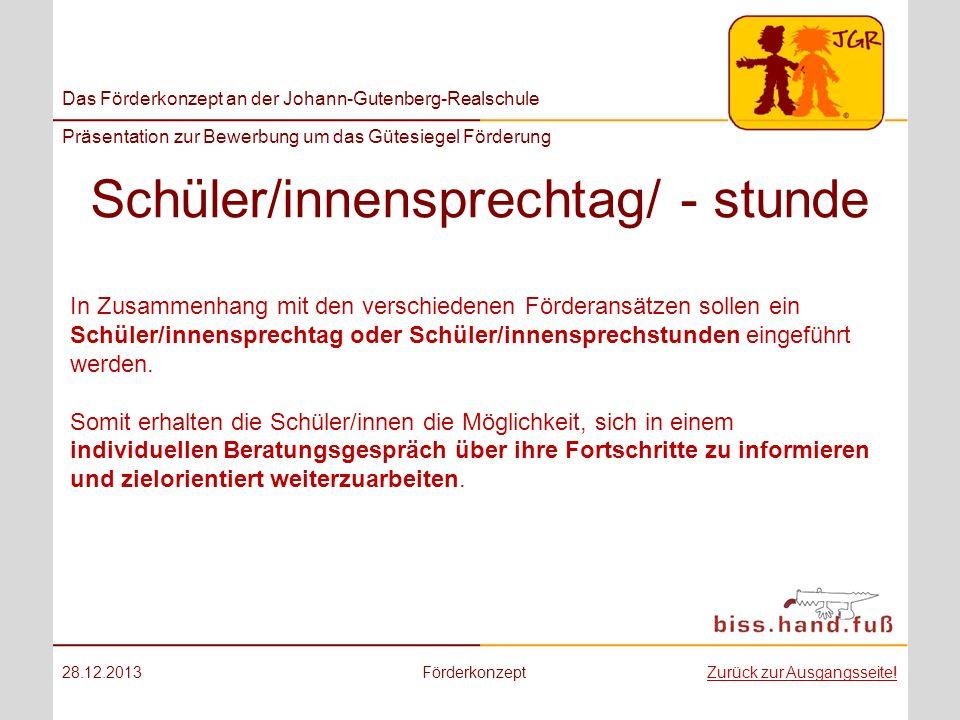 Das Förderkonzept an der Johann-Gutenberg-Realschule Präsentation zur Bewerbung um das Gütesiegel Förderung Schüler/innensprechtag/ - stunde 28.12.201