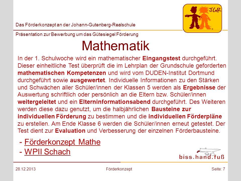 Das Förderkonzept an der Johann-Gutenberg-Realschule Präsentation zur Bewerbung um das Gütesiegel Förderung Mathematik 28.12.2013FörderkonzeptSeite: 7