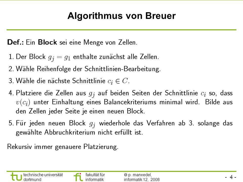 - 4 - technische universität dortmund fakultät für informatik p. marwedel, informatik 12, 2008 TU Dortmund Algorithmus von Breuer