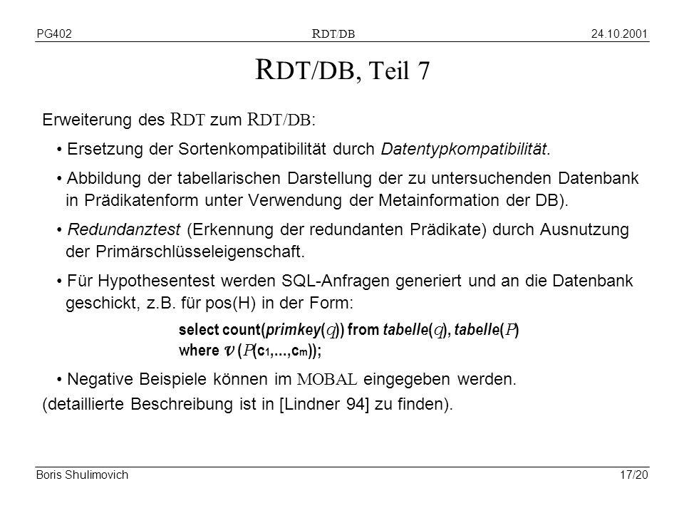 24.10.2001PG402 R DT/DB Boris Shulimovich17/20 R DT/DB, Teil 7 Erweiterung des R DT zum R DT/DB : Ersetzung der Sortenkompatibilität durch Datentypkompatibilität.