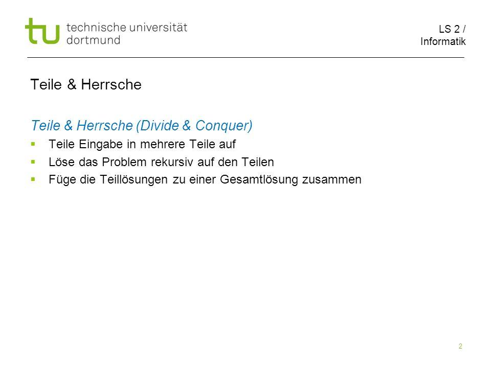 LS 2 / Informatik 23 Teile & Herrsche Schulmethode: (13 11) 1101 1011 1101 10001111