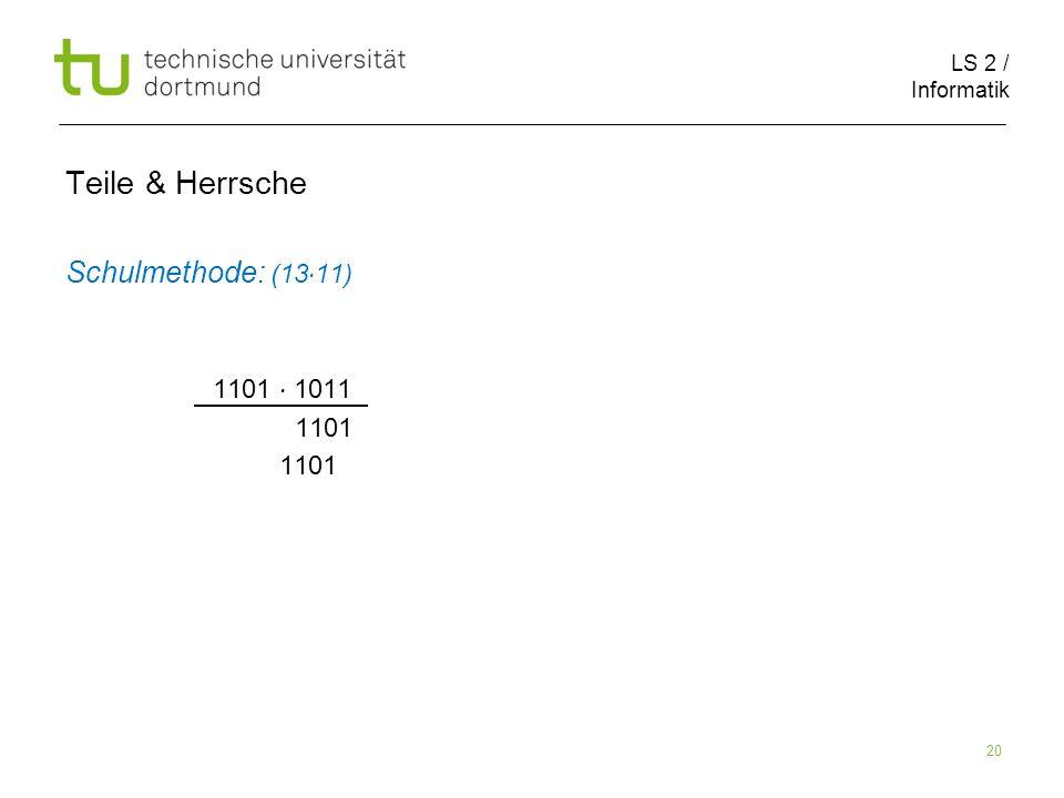LS 2 / Informatik 20 Teile & Herrsche Schulmethode: (13 11) 1101 1011 1101