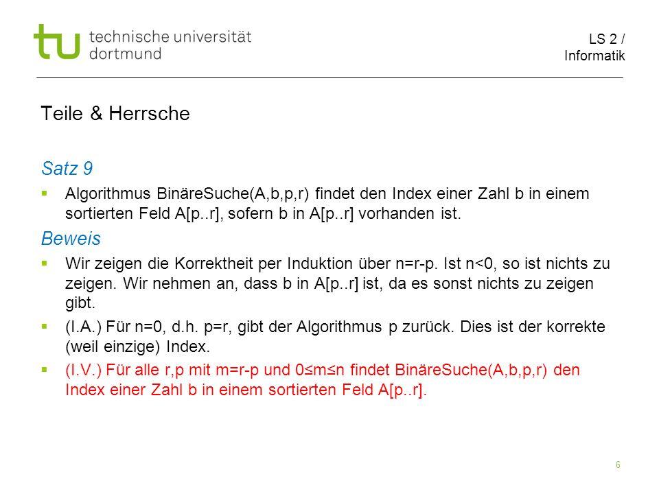 LS 2 / Informatik 57 Teile & Herrsche Laufzeit verbesserte Integer Multiplikation cn 3cn/2 …….
