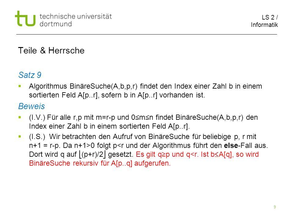 LS 2 / Informatik 40 Teile & Herrsche Laufzeit einfaches Teile & Herrsche cn 4cn/2 …….