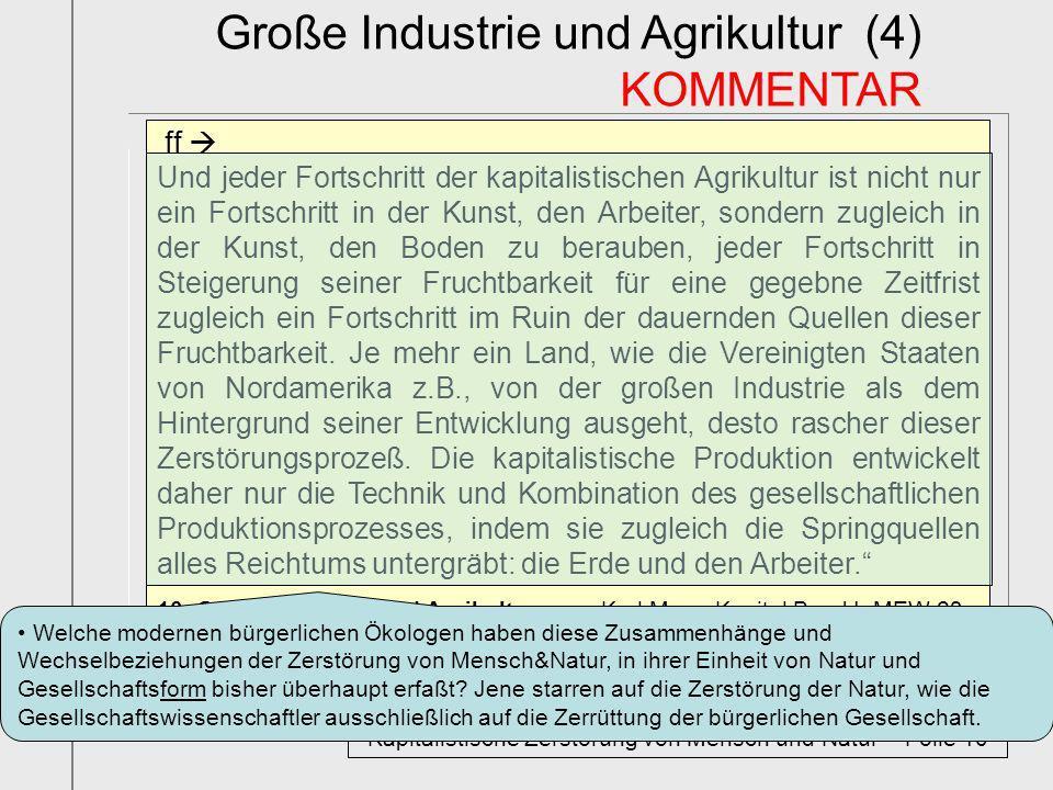 ff Und jeder Fortschritt der kapitalistischen Agrikultur ist nicht nur ein Fortschritt in der Kunst, den Arbeiter, sondern zugleich in der Kunst, den