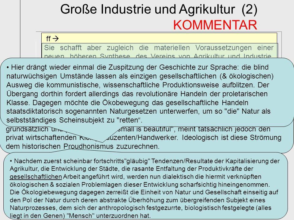 ff Sie schafft aber zugleich die materiellen Voraussetzungen einer neuen, höheren Synthese, des Vereins von Agrikultur und Industrie, auf Grundlage ih