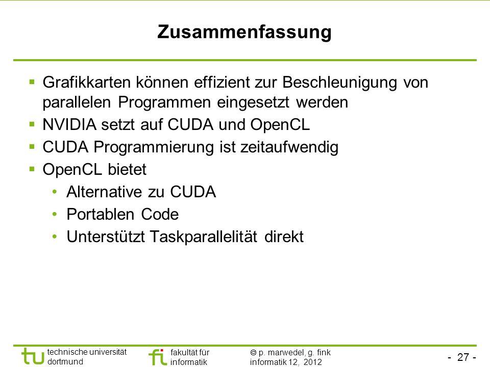 - 27 - technische universität dortmund fakultät für informatik p. marwedel, g. fink informatik 12, 2012 Zusammenfassung Grafikkarten können effizient