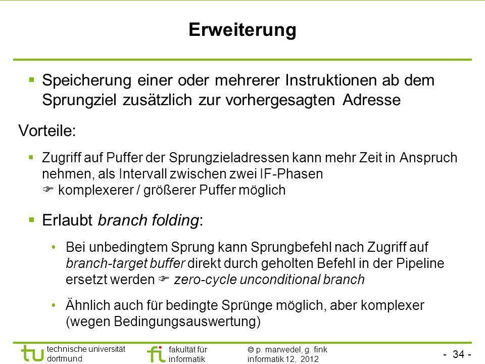 - 34 - technische universität dortmund fakultät für informatik p. marwedel, g. fink informatik 12, 2012 Erweiterung Speicherung einer oder mehrerer In