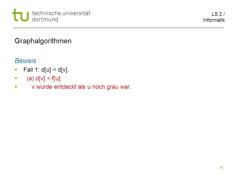LS 2 / Informatik 86 Beweis Fall 1: d[u] < d[v].