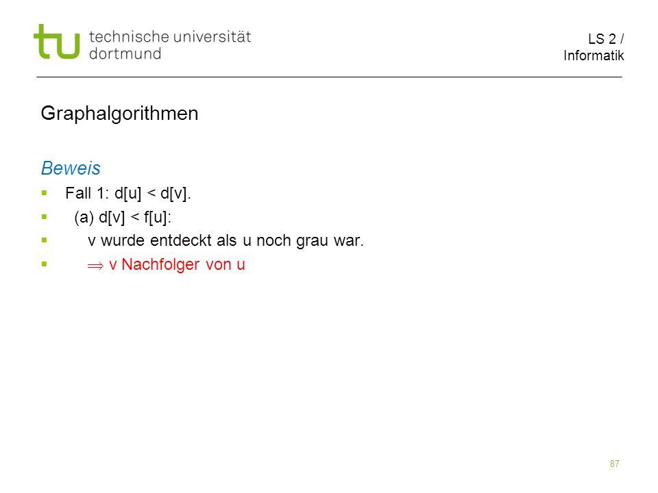 LS 2 / Informatik 87 Beweis Fall 1: d[u] < d[v].