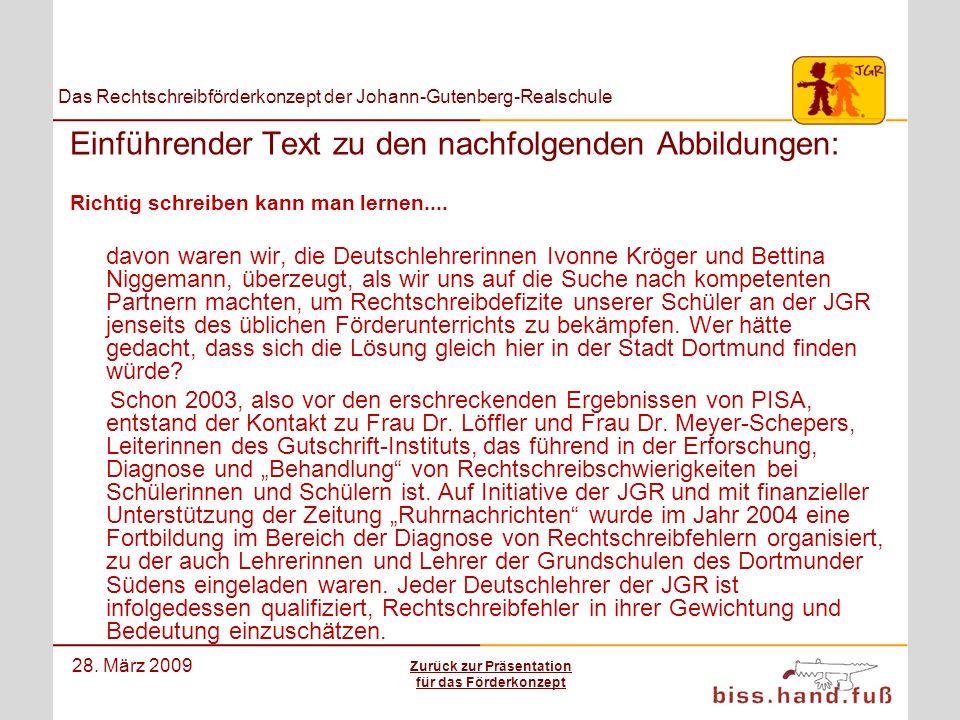 Das Rechtschreibförderkonzept der Johann-Gutenberg-Realschule 28. März 2009 Einführender Text zu den nachfolgenden Abbildungen: Richtig schreiben kann