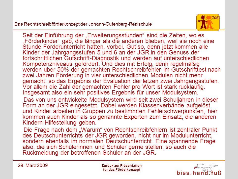 Das Rechtschreibförderkonzept der Johann-Gutenberg-Realschule 28. März 2009 Seit der Einführung der Erweiterungsstunden sind die Zeiten, wo es Förderk