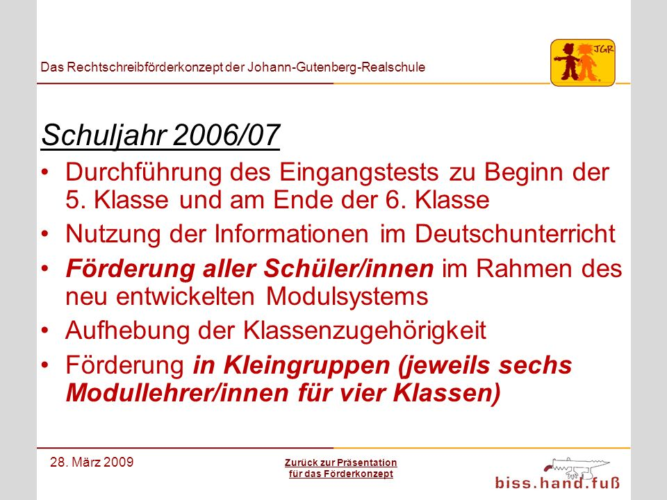 Das Rechtschreibförderkonzept der Johann-Gutenberg-Realschule 28. März 2009 Schuljahr 2006/07 Durchführung des Eingangstests zu Beginn der 5. Klasse u