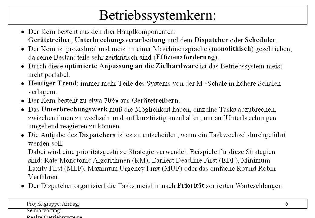 Projektgruppe: Airbag, Semiarvortrag: Realzeitbetriebssysteme, Autor: Nils Grunwald, Oktober 1999 7 Gerätetreiber: