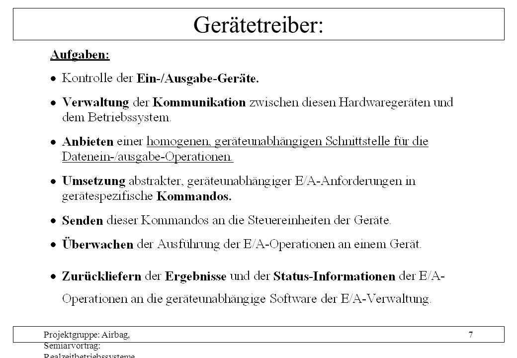 Projektgruppe: Airbag, Semiarvortrag: Realzeitbetriebssysteme, Autor: Nils Grunwald, Oktober 1999 8 Taskkonzept: