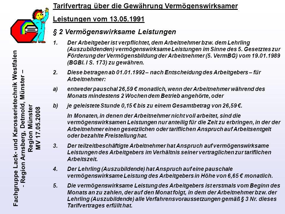 Fachgruppe Lack- und Karosserietechnik Westfalen - Region Arnsberg, Detmold, Münster – Region Münster MV 17.05.2008 Tarifvertrag über die Gewährung Ve