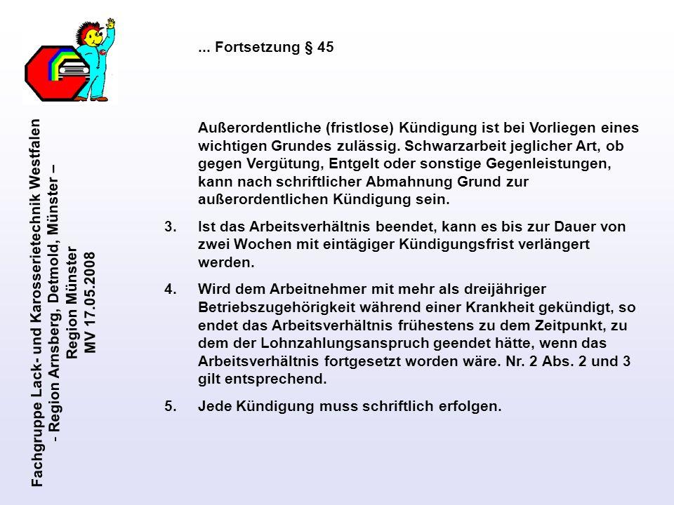 Fachgruppe Lack- und Karosserietechnik Westfalen - Region Arnsberg, Detmold, Münster – Region Münster MV 17.05.2008... Fortsetzung § 45 Außerordentlic