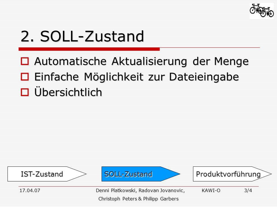 2. SOLL-Zustand Automatische Aktualisierung der Menge Automatische Aktualisierung der Menge Einfache Möglichkeit zur Dateieingabe Einfache Möglichkeit