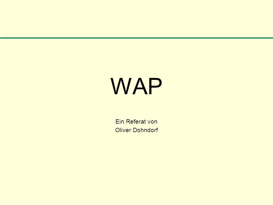 WAP Ein Referat von Oliver Dohndorf