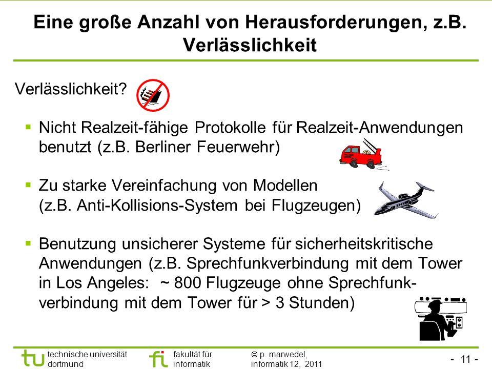 - 10 - technische universität dortmund fakultät für informatik p. marwedel, informatik 12, 2011 Motivation (2) The future is embedded, embedded is the