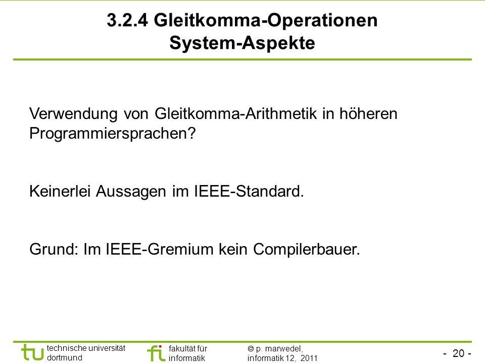 - 20 - technische universität dortmund fakultät für informatik p. marwedel, informatik 12, 2011 3.2.4 Gleitkomma-Operationen System-Aspekte Verwendung