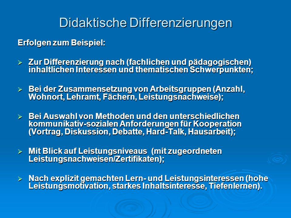 Didaktische Differenzierungen Erfolgen zum Beispiel: Zur Differenzierung nach (fachlichen und pädagogischen) inhaltlichen Interessen und thematischen
