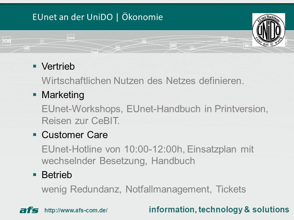 Vertrieb Wirtschaftlichen Nutzen des Netzes definieren. Marketing EUnet-Workshops, EUnet-Handbuch in Printversion, Reisen zur CeBIT. Customer Care EUn