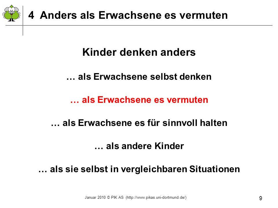 Januar 2010 © PIK AS (http://www.pikas.uni-dortmund.de/) 20 Haus 9: Informationsmaterial Kinder rechnen anders