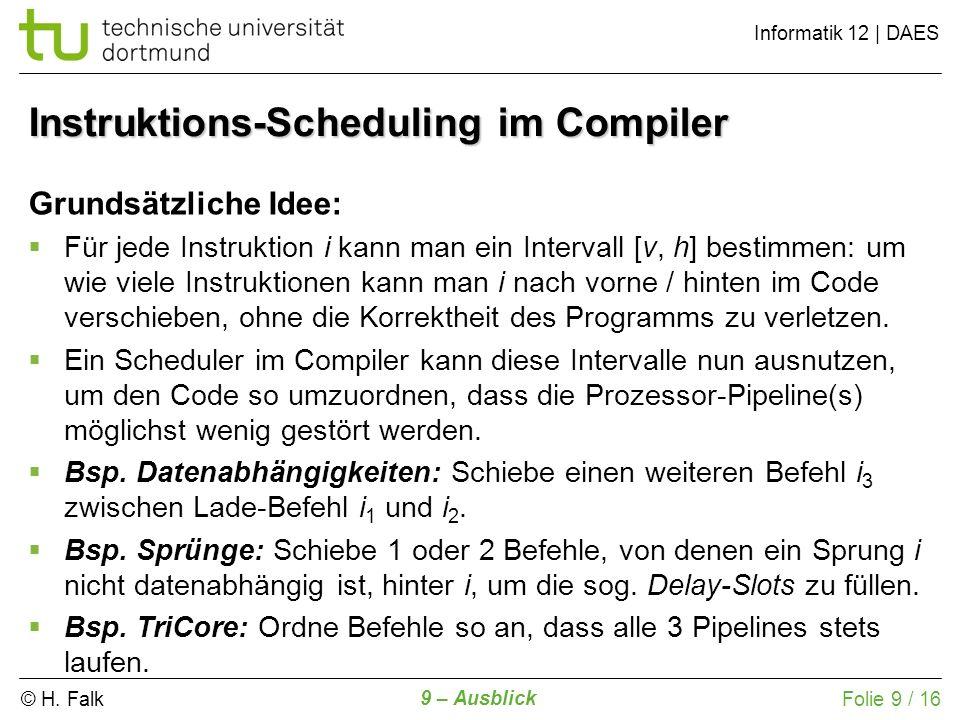 © H. Falk Informatik 12 | DAES 9 – Ausblick Folie 9 / 16 Grundsätzliche Idee: Für jede Instruktion i kann man ein Intervall [v, h] bestimmen: um wie v