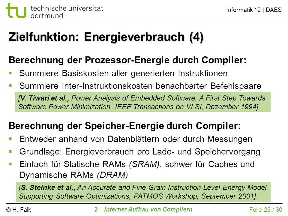 © H. Falk Informatik 12 | DAES 2 – Interner Aufbau von Compilern Folie 26 / 30 Berechnung der Prozessor-Energie durch Compiler: Summiere Basiskosten a