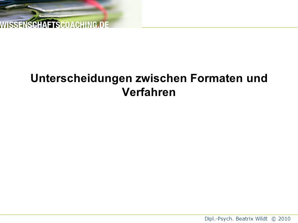 Dipl.-Psych.Beatrix Wildt © 2010 Fragen für Diskussion (nach den verschiedenen Beiträgen): 1.