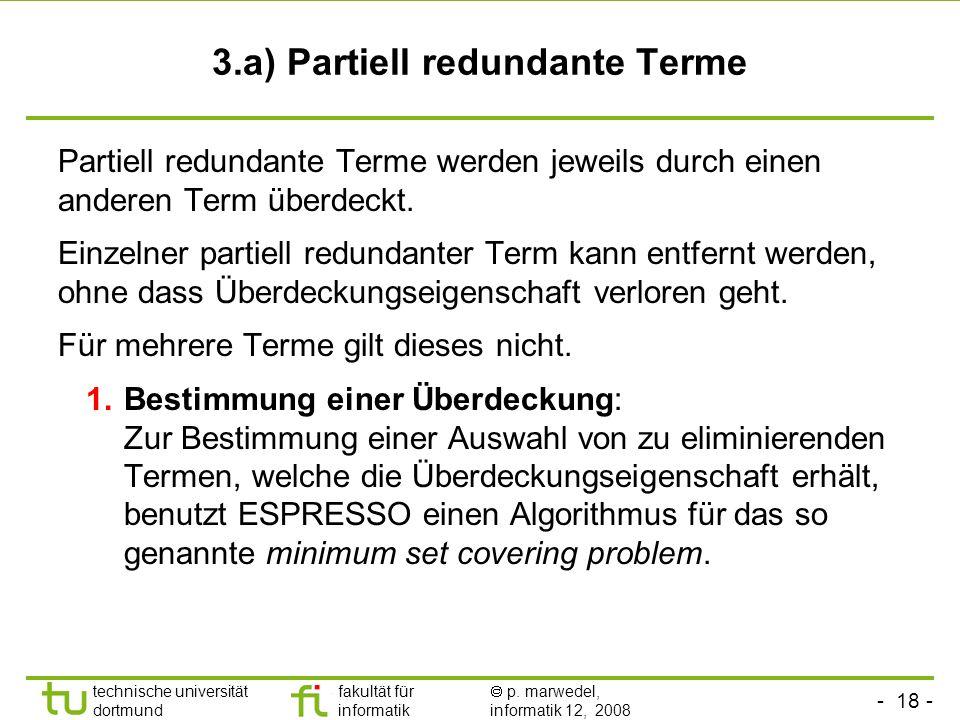 - 18 - technische universität dortmund fakultät für informatik p. marwedel, informatik 12, 2008 3.a) Partiell redundante Terme Partiell redundante Ter