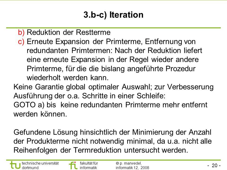 - 20 - technische universität dortmund fakultät für informatik p. marwedel, informatik 12, 2008 3.b-c) Iteration b)Reduktion der Restterme c)Erneute E
