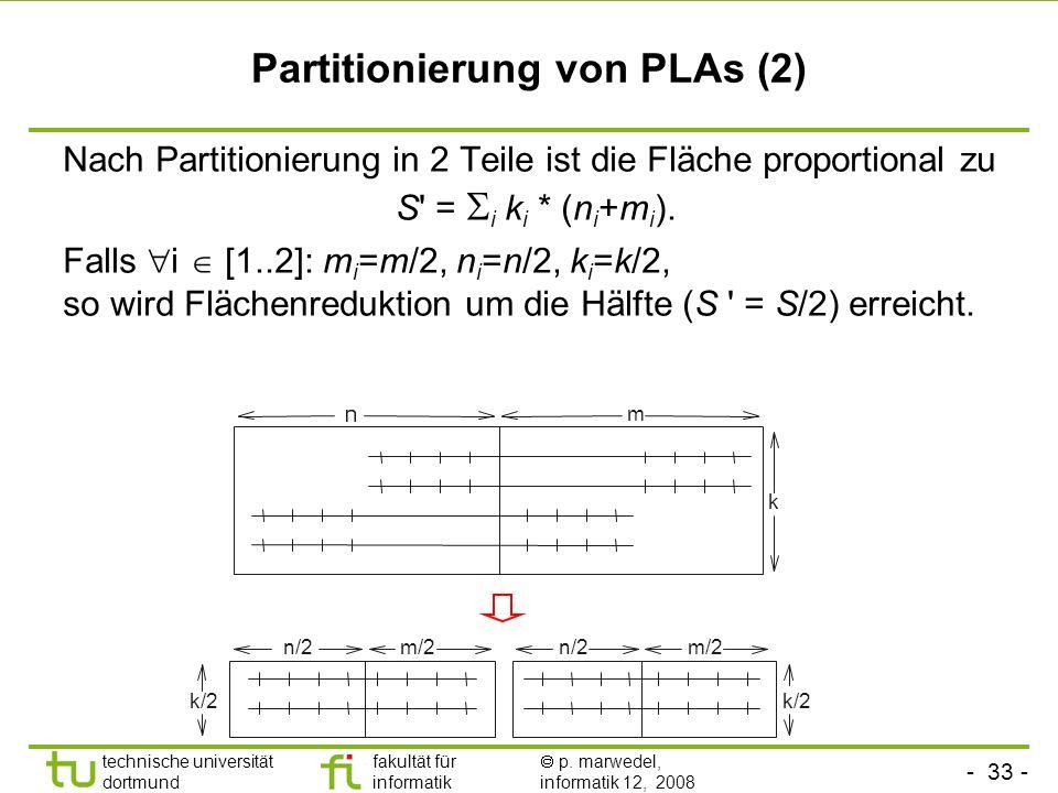 - 33 - technische universität dortmund fakultät für informatik p. marwedel, informatik 12, 2008 Partitionierung von PLAs (2) Nach Partitionierung in 2