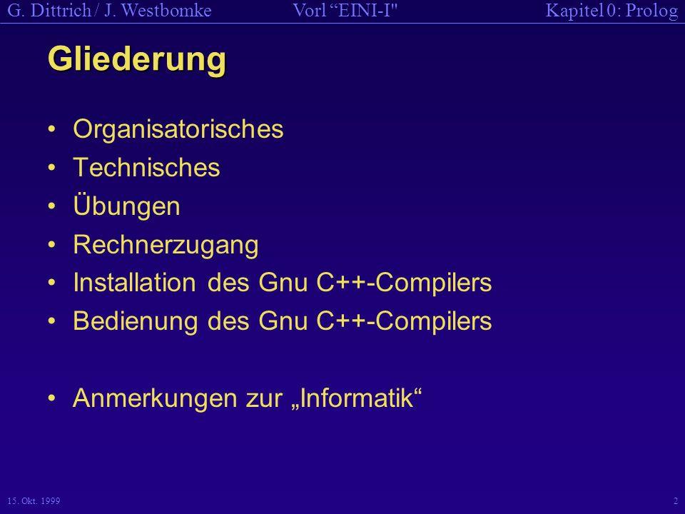 Kapitel 0: PrologVorl EINI-I G. Dittrich / J. Westbomke 15. Okt. 199933 EINI-I