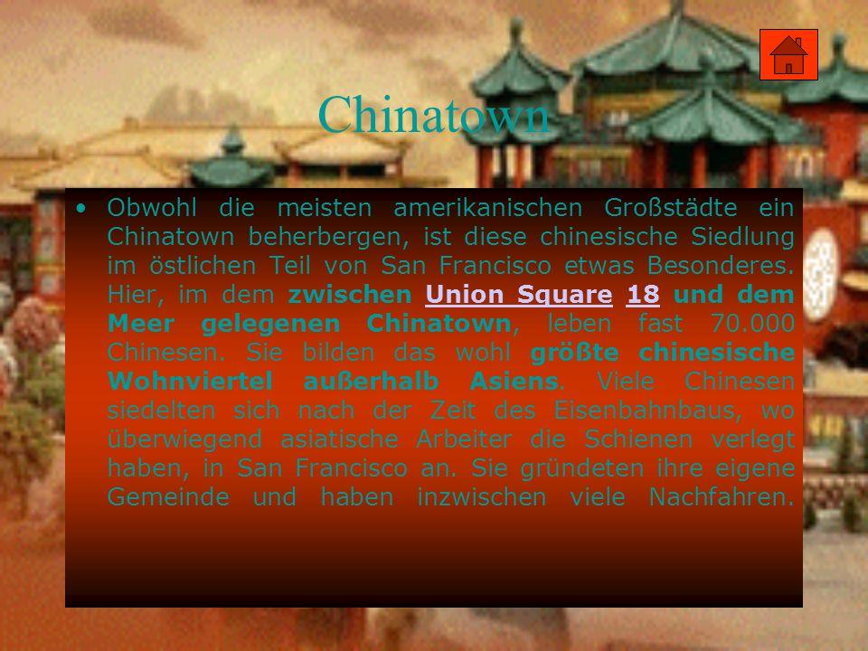 Chinatown Obwohl die meisten amerikanischen Großstädte ein Chinatown beherbergen, ist diese chinesische Siedlung im östlichen Teil von San Francisco e